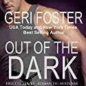 Out of the Dark: Falcon Securities, Book 1 Hörbuch von Geri Foster Gesprochen von: David Brenin