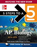 5 Steps to a 5 AP Biology, 2014-2015 Edition (5 Steps to a 5 on the Advanced Placement Examinations Series)