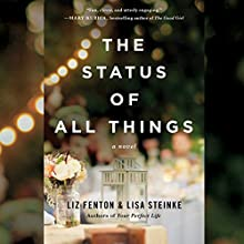 The Status of All Things (       UNABRIDGED) by Liz Fenton, Lisa Steinke Narrated by Amy McFadden