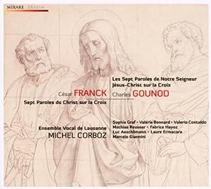 Gounod Les Sept Paroles De Notre Segneur Jsus-christ Sur La Croix Franck Sept Paroles Du Christ Sur La Croix from Mirare