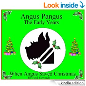 Angus Pangus The Early Years - When Angus Saved Christmas (Angus Pangus Dog Detective)