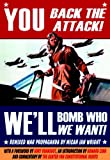 img - for You Back the Attack, We'll Bomb Who We Want book / textbook / text book