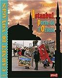 echange, troc Jean-Charles Rey, Hervé Giraud - Istanbul, Porte de l'Orient