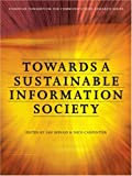 img - for Towards a Sustainable Information Society: Deconstructing WSIS (Intellect Books - European Communication Research and Education Association) book / textbook / text book