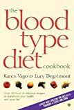 img - for The Blood Type Diet Cookbook by Vago, Karen, Degremont, Lucy (2009) Paperback book / textbook / text book