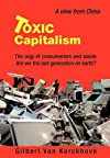 Toxic Capitalism: The orgy of consumerism and waste: Are we the last generation on earth?