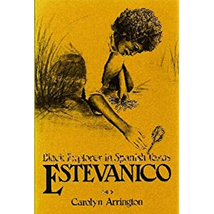 Estevanico, Black Explorer in Spanish Texas
