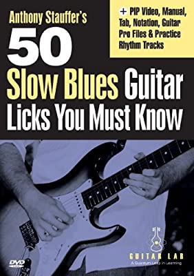 Anthony Stauffer - 50 Slow Blues Licks You Must Know by
