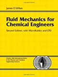 Fluid Mechanics for Chemical Engineers with Microfluidics and CFD (2nd Edition)