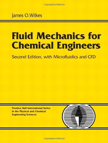 Fluid Mechanics for Chemical Engineers with Microfluidics...