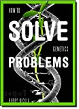 img - for How To Solve Genetics Problems book / textbook / text book