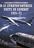B-52 Stratofortress Units in Combat 1955-73 (Combat Aircraft) (1841766070) by Lake, Jon