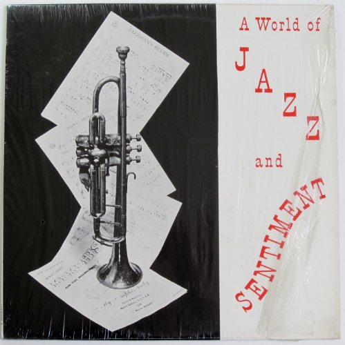 A World Of Jazz And Sentiment by Harry Godwin, Don Ewell, Alton Purnell, Edmond Souchon and Narvin Kimball