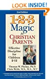 1-2-3 Magic for Christian Parents: Effective Discipline for Children 2�12