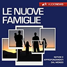 Le nuove famiglie Audiobook by Andrea Lattanzi Barcelò Narrated by Elena De Bertolis