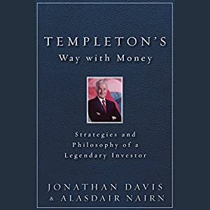 Templeton's Way with Money: Strategies and Philosophy of a Legendary Investor Audiobook