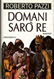 img - for Domani saro re: Romanzo (La gaja scienza) (Italian Edition) book / textbook / text book