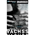 Dead and Gone (       UNABRIDGED) by Andrew Vachss Narrated by Phil Gigante