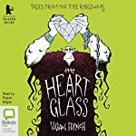 The Heart of Glass | Vivian French