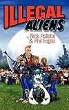 Illegal Aliens (1933274131) by Nick Pollotta