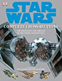 Star Wars Complete Cross-Sections: The Spacecraft and Vehicles of the Entire Star Wars Saga