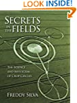 Secrets In The Fields: The Science An...