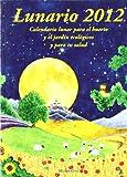 img - for Lunario 2012 : calendario lunar para el huerto book / textbook / text book