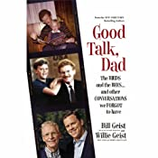 Good Talk, Dad: The Birds and the Bees...and Other Conversations We Forgot to Have | [Bill Geist, Willie Geist]