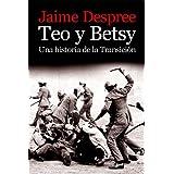 Teo y Betsy. Una historia de la Transición