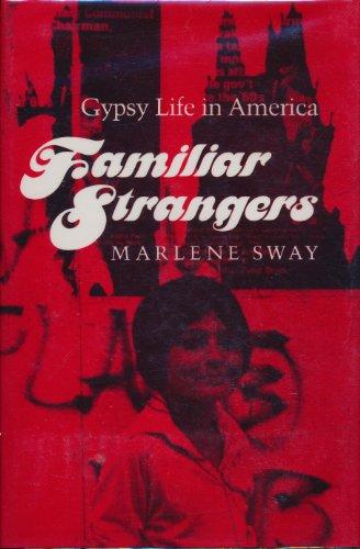 Familiar Strangers: GYPSY LIFE IN AMERICA