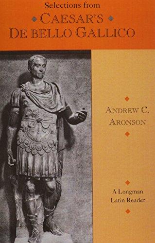 Selections from Caesar's De Bello Gallico (A Longman...