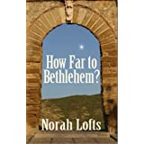 How Far to Bethlehem?by Norah Lofts