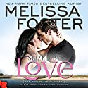 Seized by Love: Love in Bloom: The Ryders, Book 1 (       UNABRIDGED) by Melissa Foster Narrated by B.J. Harrison