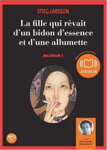 Millénium. 2, La fille qui rêvait d'un bidon d'essence et d'une allumette / Stieg Larsson | Larsson, Stieg. Auteur