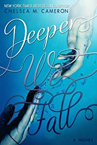 Deeper We Fall by Chelsea M. Cameron ebook deal