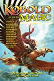 img - for Kobold Guide to Magic (Kobold Guides) book / textbook / text book
