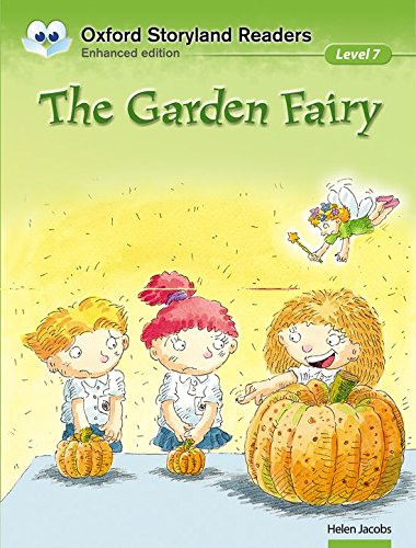 Oxford Storyland Readers level 7: the Garden Fairy