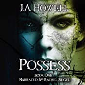 Possess: The Possess Saga | [J.A. Howell]