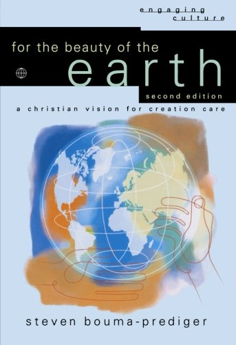 For the Beauty of the Earth: A Christian Vision for...