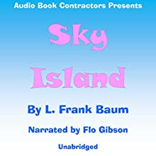 Sky Island Audiobook by L. Frank Baum Narrated by Flo Gibson