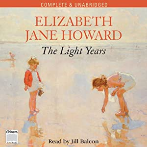 The Light Years: Cazalet Chronicle, Volume 1 | [Elizabeth Jane Howard]
