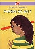 echange, troc Jeanne Benameur - Pourquoi pas moi ?