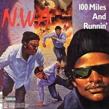 100 Miles and Runnin