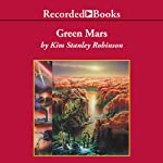 Green Mars (       UNABRIDGED) by Kim Stanley Robinson Narrated by Richard Ferrone
