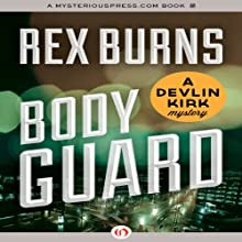Body Guard: Devlin Kirk, Book 3 (       UNABRIDGED) by Rex Burns Narrated by Gary Dikeos