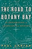 The Road to Botany Bay: An Exploration of Landscape and History (081666997X) by Carter, Paul