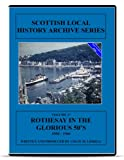 DVD Rothesay Isle of Bute in the Glorious 50s 1950-1960 Scottish history Glasgow Clyde maritime