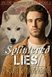 Splintered Lies (In The Shadow Of The Wolf)
