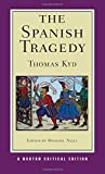 The Spanish Tragedy (Norton Critical Editions)