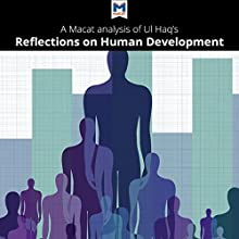 A Macat Analysis of Mahbub ul Haq's Reflections on Human Development Audiobook by Riley Quinn Narrated by  Macat.com